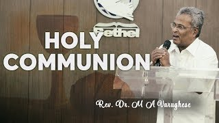 Rev. Dr. M A Varughese || Sermon on Holy Communion || 10.6.2018
