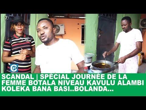SCANDAL | SPÉCIAL JOURNÉE DE LA FEMME BOTALA NIVEAU KAVULU ALAMBI KOLEKA BANA BASI..BOLANDA...