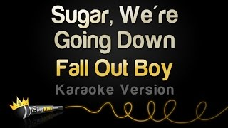 Fall Out Boy - Sugar, We