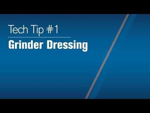 Tech Tip 2021 #1 : Grinder Dressing