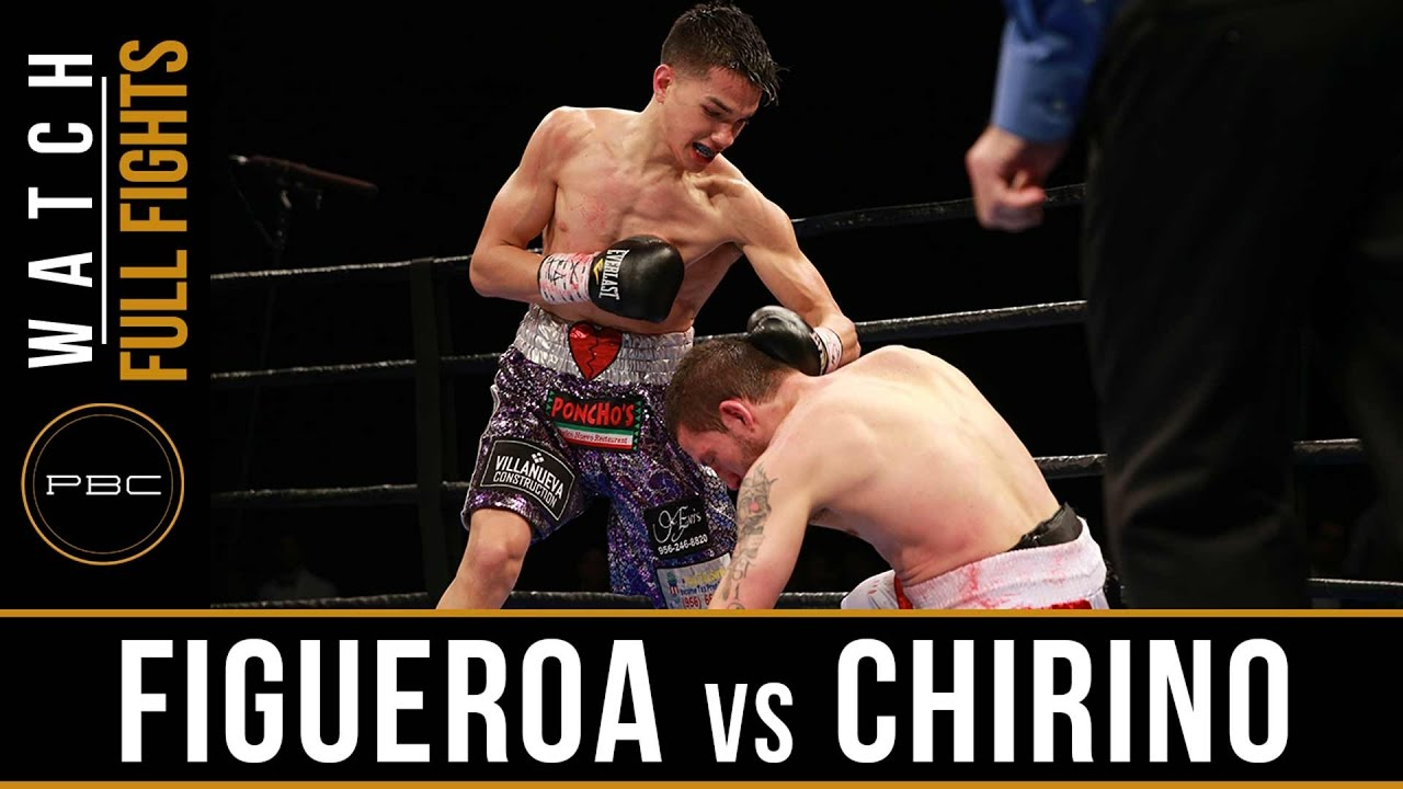Figueroa vs Chirino FULL FIGHT: February 21, 2017 - PBC on FS1