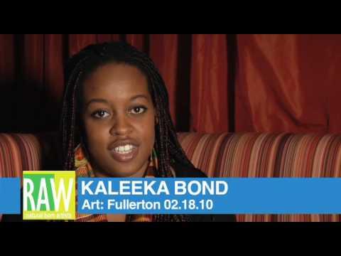 RAW Artist - Kaleeka Bond