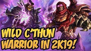 Wild C'thun Warrior In 2K19! | Rastakhan's Rumble | Hearthstone