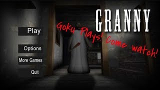 Playing Granny the horror game COME WATCH!!! Some awesome trolling too!