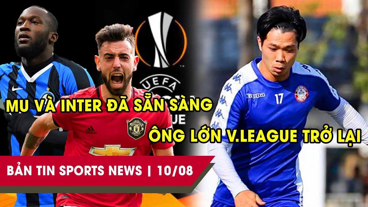 SPORTS NEWS 10/8: Ông lớn V-League hội quân trở lại, MU và Inter sẵn sàng chiến Europa League