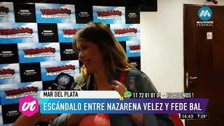 Escándalo entre Nazarena Vélez y Fede Bal