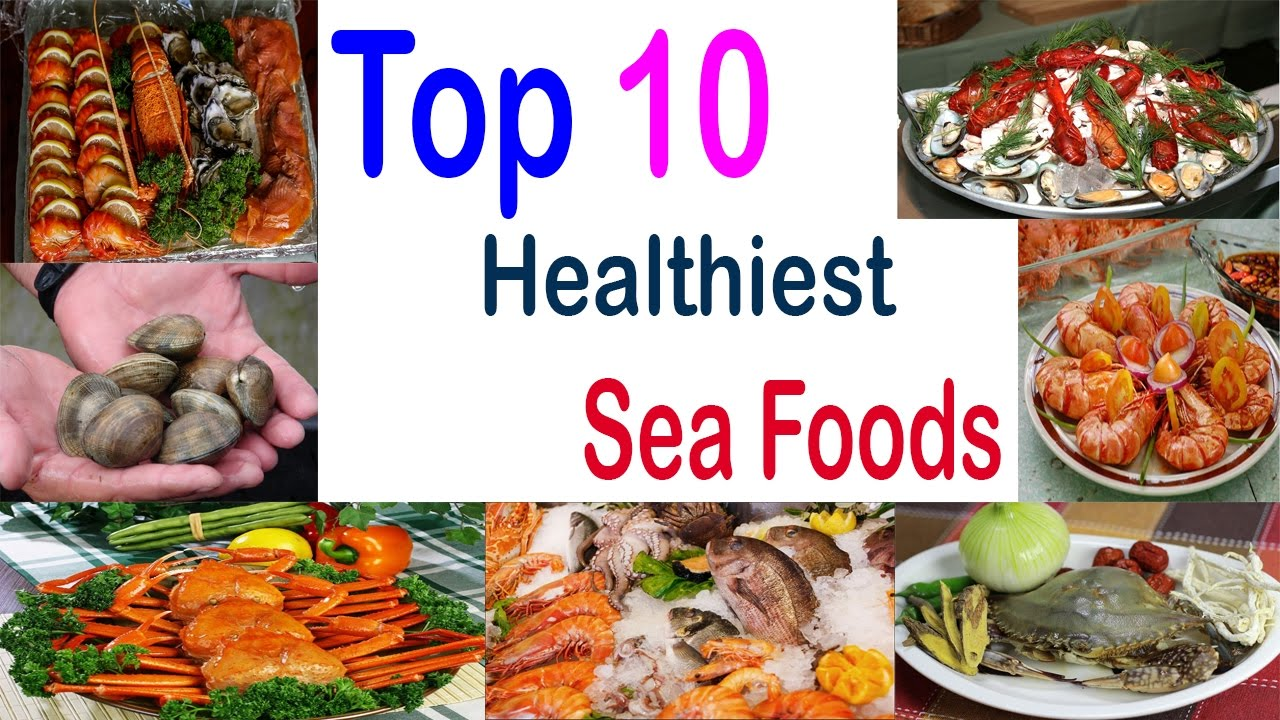 Top 10 Healthiest Sea Foods