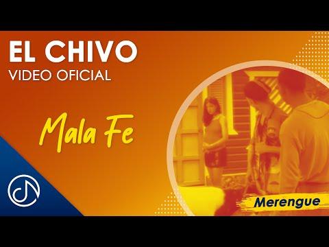 El Chivo - Mala Fe