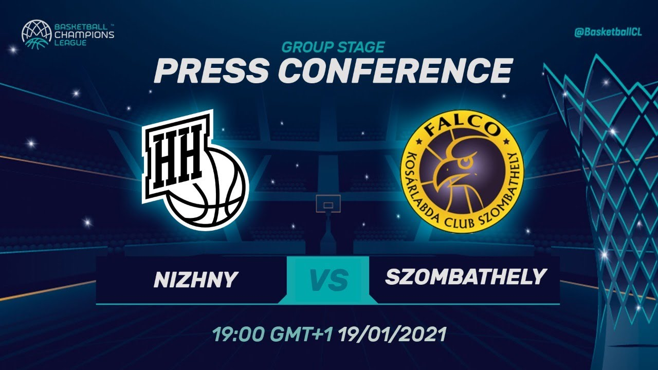 Nizhny Novgorod v Falco Szombathely - Press Conference