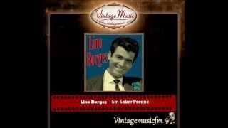 Lino Borges – Sin Saber Porque (Perlas Cubanas)