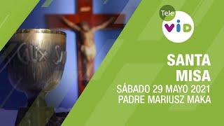 Misa de hoy ⛪ Sábado 29 de Mayo de 2021, Padre Mariusz Maka – Tele VID