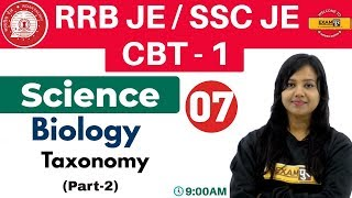 Class 07 ||#RRB JE/SSC JE/CBT - 1 || Science || Biology || By Amrita Ma'am | Taxonomy (Part-2)