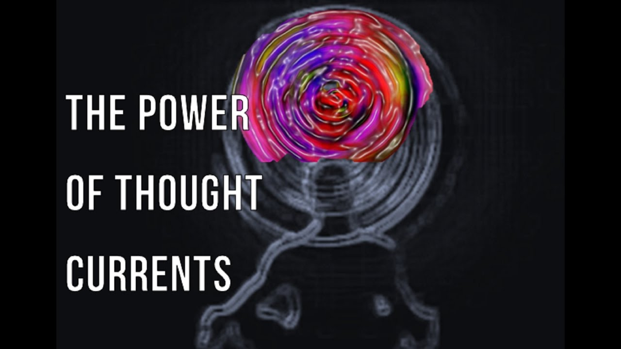 The Magical Power of Thought Currents - Thoughts Are Things - Law of Attraction