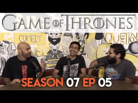 SnG: Game of Thrones Discussion | S7Ep05 | Video Podcast