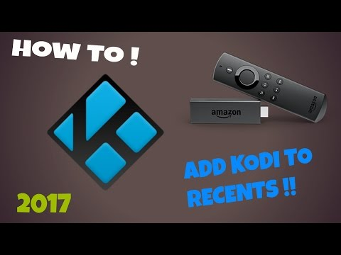 How To Get Kodi To Show In Recents On The Firestick   2017