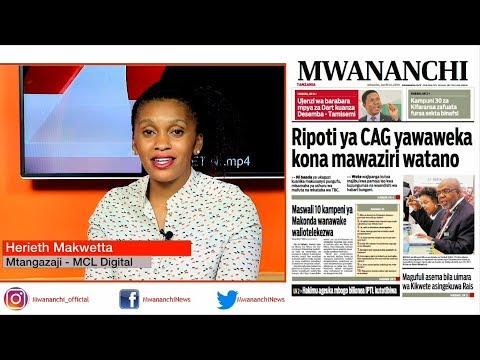 MCL MAGAZETINI APRIL 12, 2018: RIPOTI YA CAG YAWAWEKA KONA MAWAZIRI WATANO