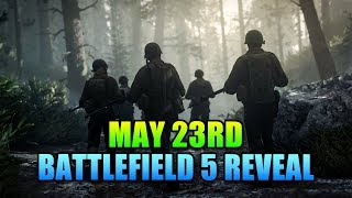 Battlefield 5 Reveal on May 23rd! Speculation Day