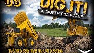 03. Así excavaba, así, así... (DIG IT. A Digger Simulator) // Gameplay Español