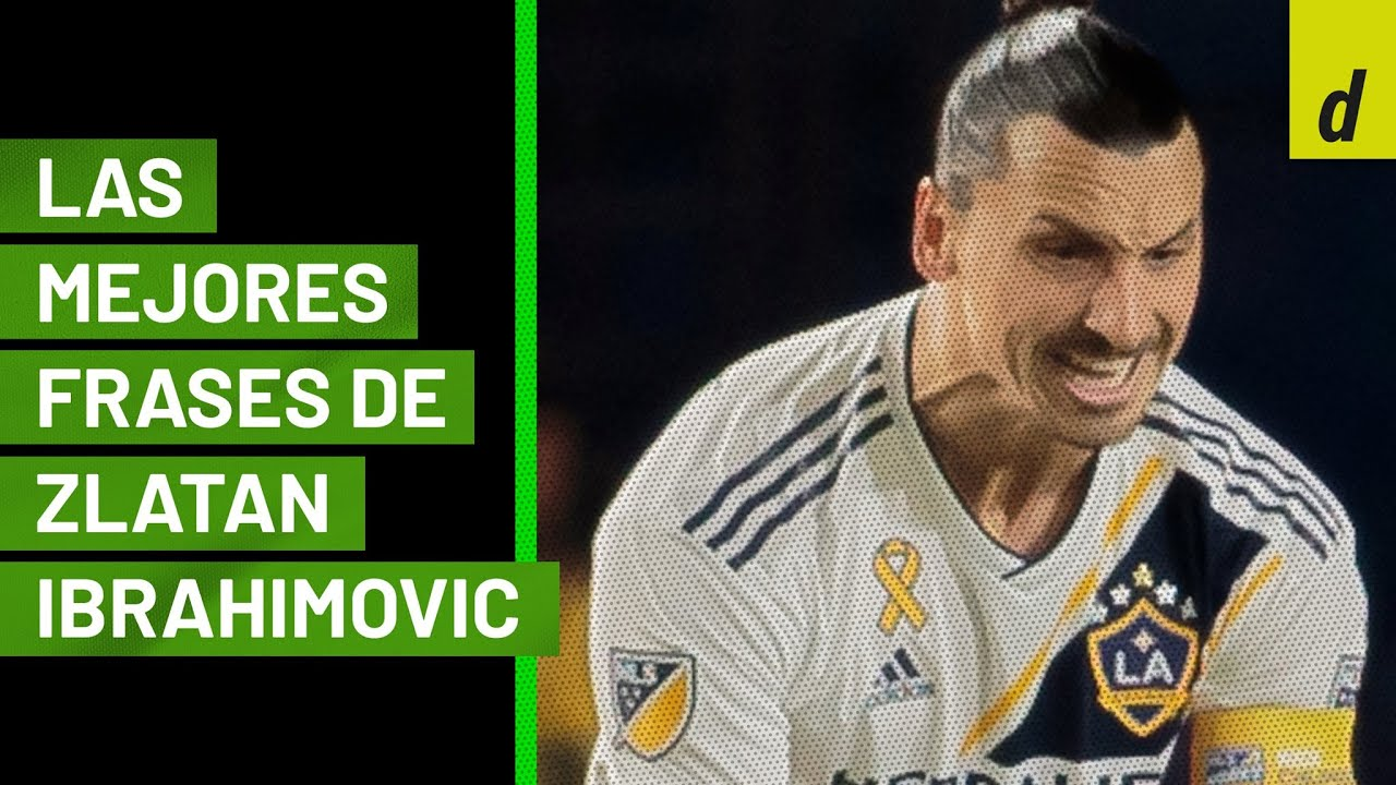 Las Mejores Frases De Zlatan Ibrahimovic