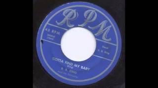 B.B. KING - GOTTA FIND MY BABY - RPM