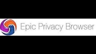 How To Browse The Internet WIth Privacy And Anonymous With Epic Privacy Browser
