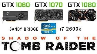 Відеокарта GTX 1060 1070 1080 проти охолодження у GTX + и7 2600к в тіні гробниць (Ультра налаштування)