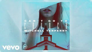 Mitchell Tenpenny Can't Go To Church