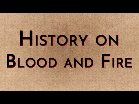 History on Blood and Fire