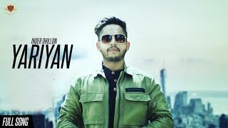YARIYAN Inder Dhillon (Official ) New Punjabi Song 2019