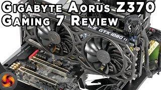 Gigabyte Aorus Z370 Gaming 7 Review - 5ghz easy!