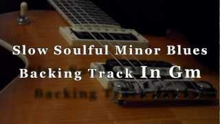 Slow Soulful Minor Blues Guitar Backing Track In Gm
