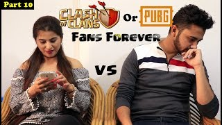 Clash Of Clans GF vs BF Part 10 - PUBG Or COC? (Fans Forever) | Dekhte Rahoo