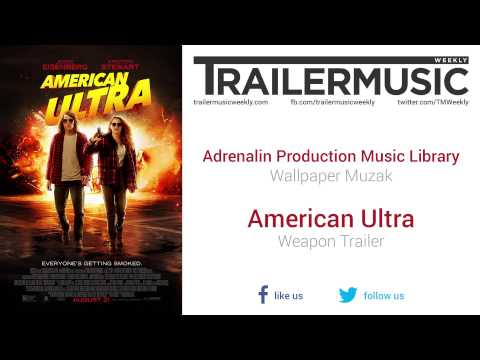 American Ultra - Weapon Trailer Music #2 (Adrenalin Production Music Library - Wallpaper Muzak)