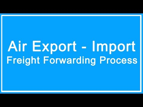Air export import freight forwarding process