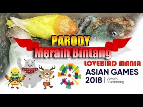 Parody Meraih Bintang - Via Vallen - Versi Lovebird Mania - Official Theme Song Asian Games 2018
