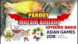 Parody Wins Star - Via Vallen - lovebird mania version - Official Theme Song Asian Games 2018