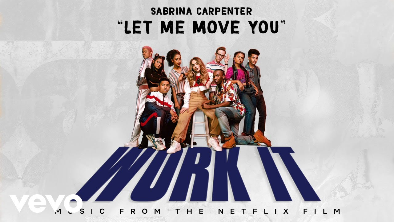 Sabrina Carpenter Let Me Move You From The Netflix Film Work It Audio Only Youtube