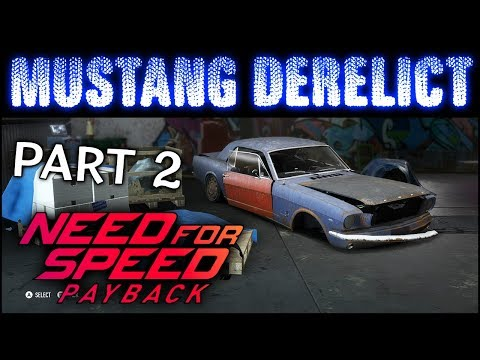 Need For Speed Payback - Mustang Derelict - Final 4 Parts - Locations On Map + Guide NFS Payback