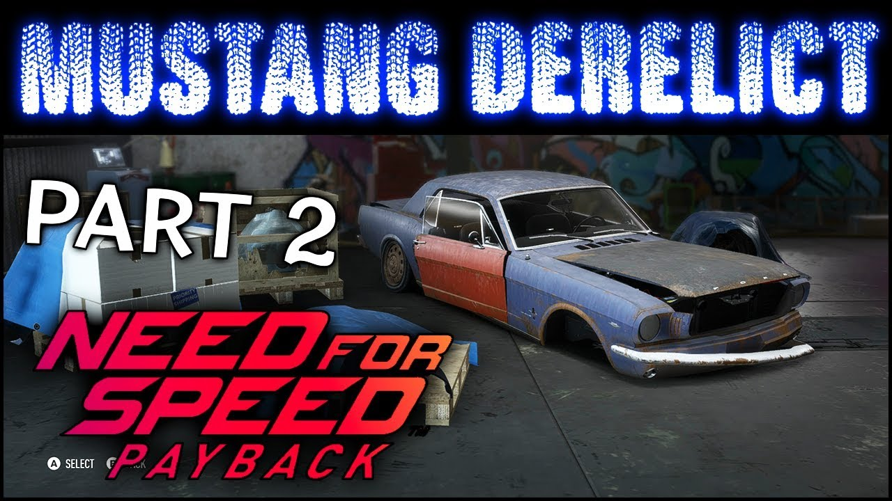 Need For Speed Payback Mustang Derelict Final 4 Parts