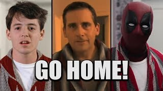 Go Home: From Deadpool, The Office, and Ferris Bueller.