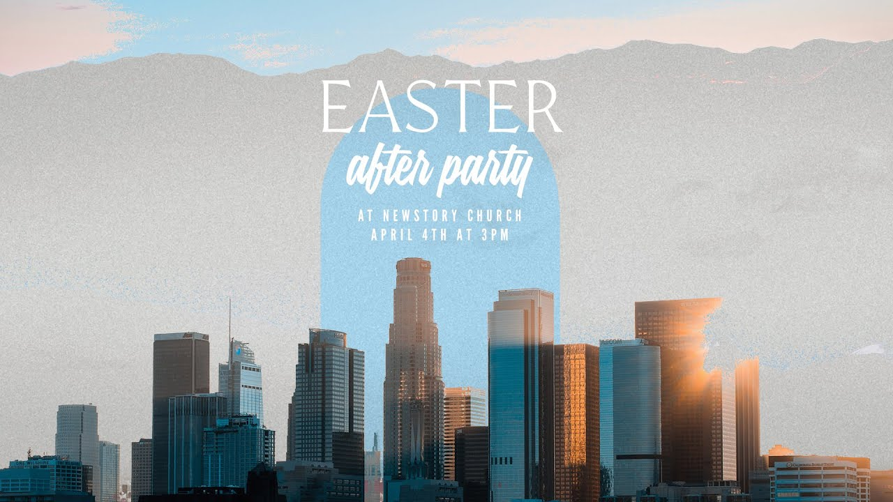 Easter After Party // NewStory Church