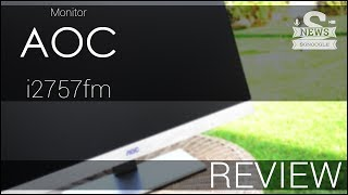 AOC i2757fm Review! - 27 pollici di pura eleganza