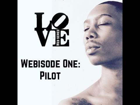 #LoveWebSeries Webisode 1: Pilot