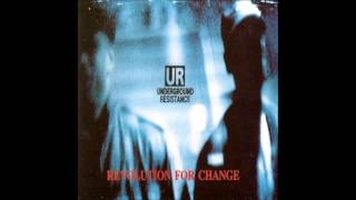 Underground Resistance - Revolution For Change (Full Album)