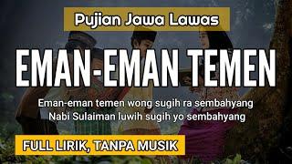 Download lagu Pujian Jawa EMAN-EMAN TEMEN (Sholli Wasalimda iman 'alah mada)