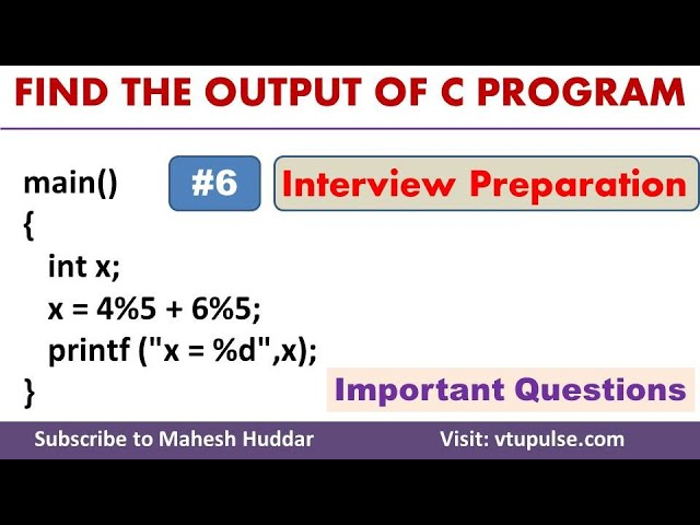 #6 Find the Output, C Programming Question and Answer, Campus Interview Preparation