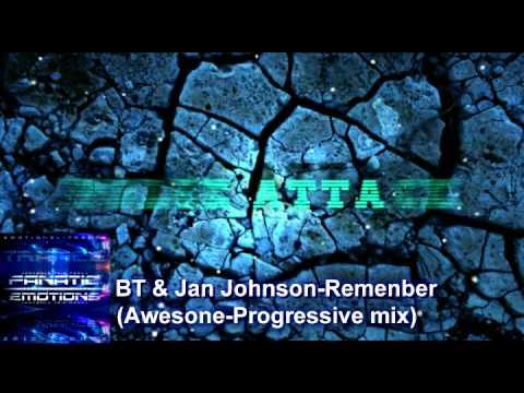 BT & Jan Johnson-Remember (Awesone-Progressive mix)Fanatic Emotions-Emotion Trance