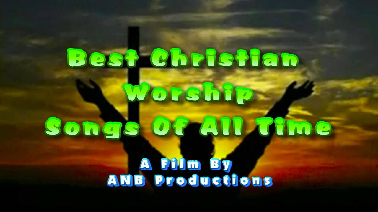 Contemporary praise and worship songs list