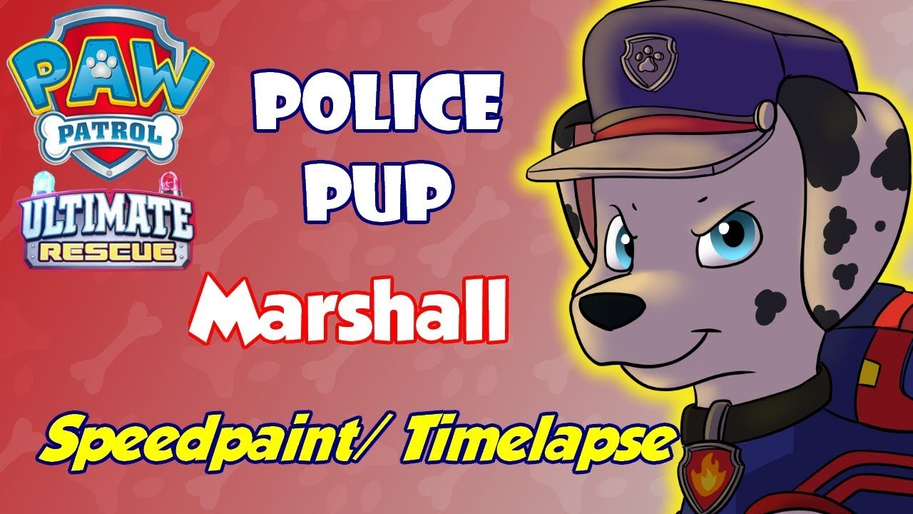 paw patrol ultimate rescue police pups marshall speedpaint timelapse youtube youtube
