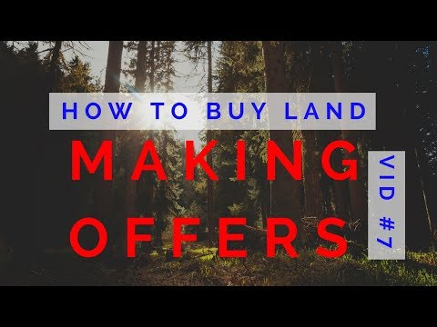 How to Buy Land - Making Offers - Vid 7